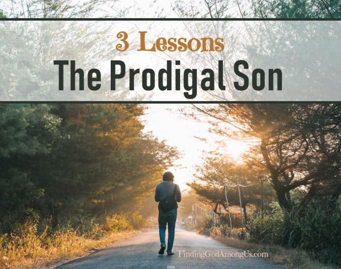 3 Lessons – The Prodigal Son Parable
