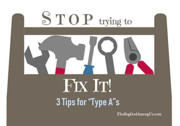 Stop Trying to Fix It |Grow Your Faith Series