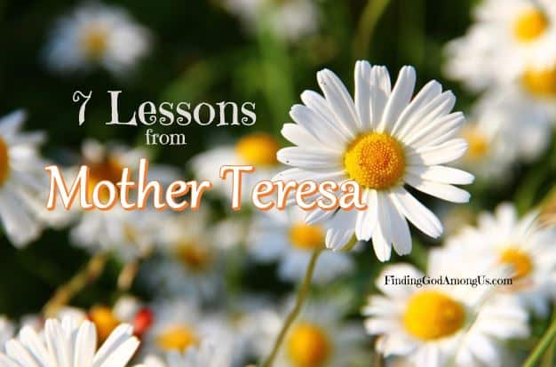7 Life Lessons from Mother Teresa to Make You a Better Christian