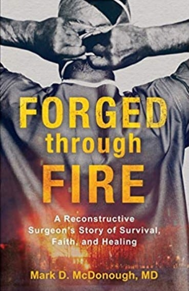 Book Review Forged Through Fire. Author Mark D. McDonough, MD. Reviewer Shirley Alarie.