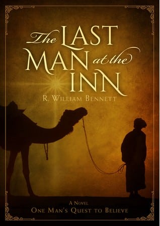 The Last Man at the Inn Christian Book Review. Author R. William Bennett. Reviewer Shirley Alarie. A Journey of Faith from One of the First Christians.