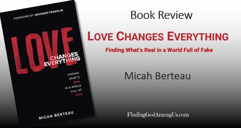 Love Changes Everything Book Review