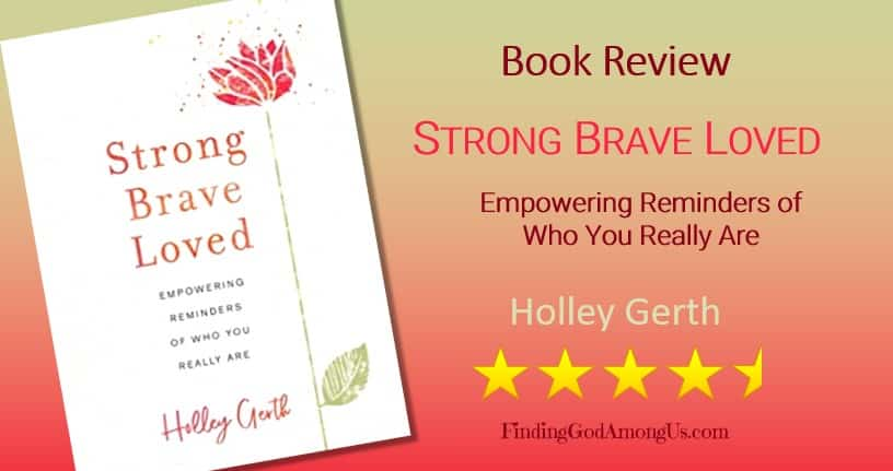 Strong Brave Loved Book Review