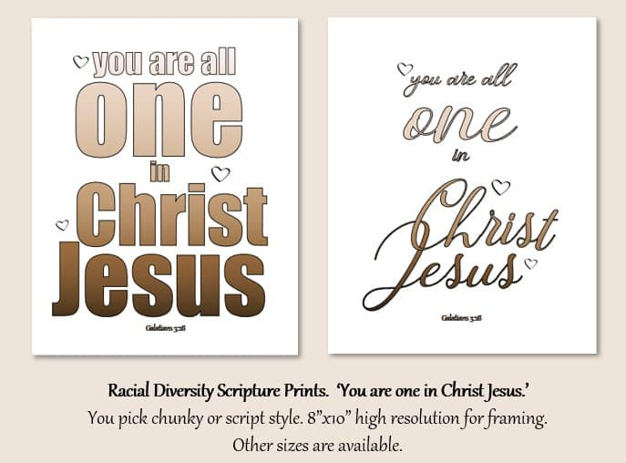 "Racial Diversity Scripture Prints.  'You are one in Christ Jesus.'  You pick chunky or script style. 8""x10"" high resolution for framing.  Other sizes are available."