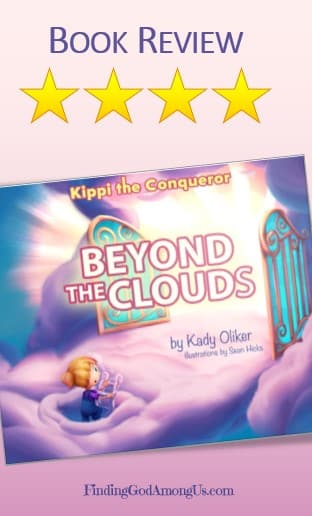 Beyond the Clouds Book Review. Christian kids death of grandparent book. Kippi the Conqueror Series. Author Kady Oliker. Illustrator Sean Hicks. Christian Book Reviewer Shirley Alarie.