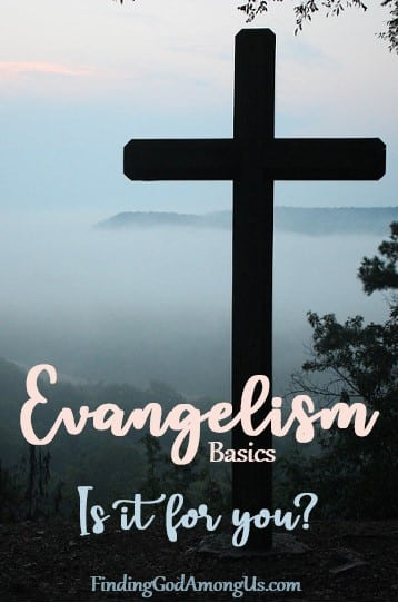 Evangelism 101. What is evangelism? How do I do it? Do I HAVE to do it? Basic evangelism for everyday.
