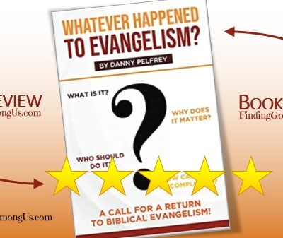 Whatever Happened to Evangelism Book Review