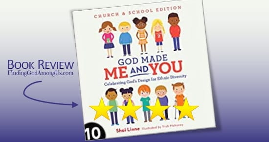 God Made Me and You Book Review. Celebrating God's Design for Ethnic Diversity. Christian childrens book. Author Shai Linne. Illustrator Trish Mahoney. Christian Book Reviewer Shirley Alarie.