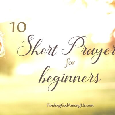 10 Short Prayers for Beginners