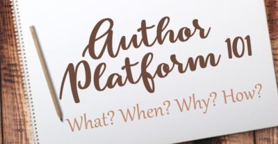 Author Platform 101. What is an author platform? How to build an author platform. What is your platform. Author platform examples. Writer platform. Best platform for writers. What. When. Why. How.
