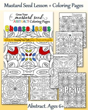 Mustard Seed Lesson and 6 Abstract Coloring Pages