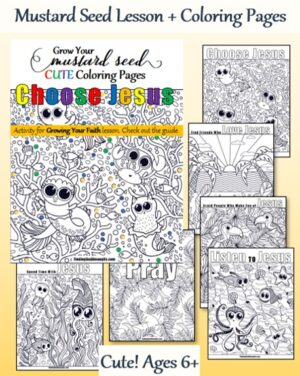 Mustard Seed Lesson and 6 Cute Coloring Pages