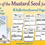 Mustard Seed for Youth Package is perfect for a Sunday School Lesson. Includes a set of six Journal/Reflection pages that correspond to the Mustard Seed Lesson Reflection. Printable wall hangings or handouts complement the lesson.