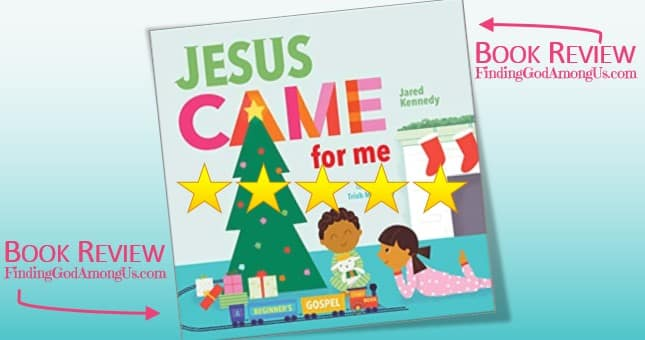 Jesus Came for Me Book Review - The True Story of Christmas