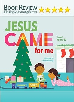 Jesus Came for Me Book Review