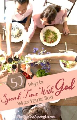 50 Ways to Spend Time With God When You're Busy