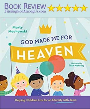 God Made Me For Heaven Book Review