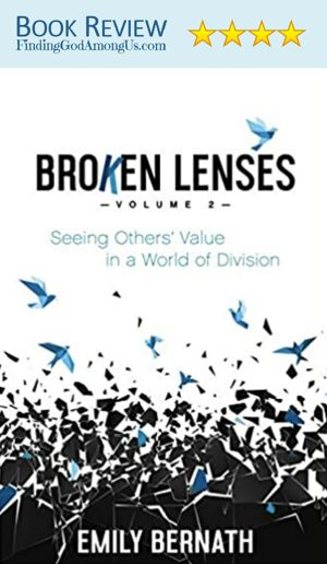 Broken Lenses Book Review Emily Bernath Seeing Others' Value in a World of Division