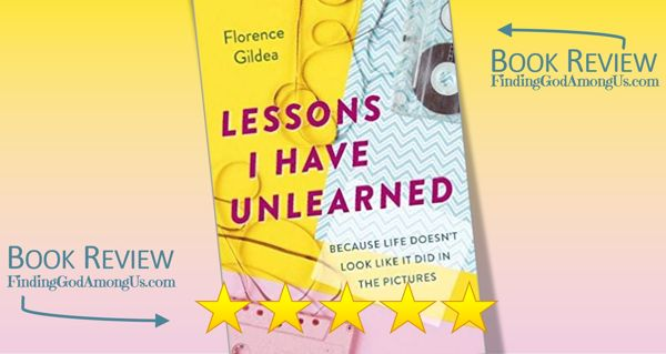 Lessons I Have Unlearned Book Review Florence Gildea