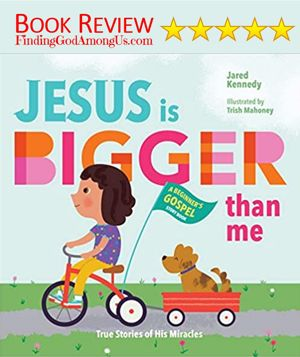 Jesus is Bigger Than Me Book Review True Stories of His Miracles
