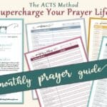 ACTS Prayer Model Printable Monthly Guide provides guidance for Adoration, Confession, Thanksgiving, and Supplication prayers.